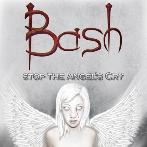 Bash - Stop the Angel's Cry (2010)