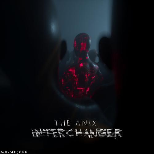 The Anix - Interchanger (Single) (2018)