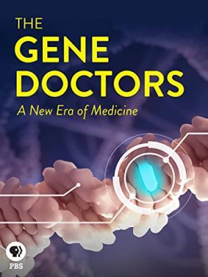 Генные терапевты / The Gene Doctors (2017)